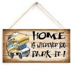 Novelty Wooden Sign - Home Is Wherever You Park It